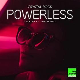 CRYSTAL ROCK - POWERLESS